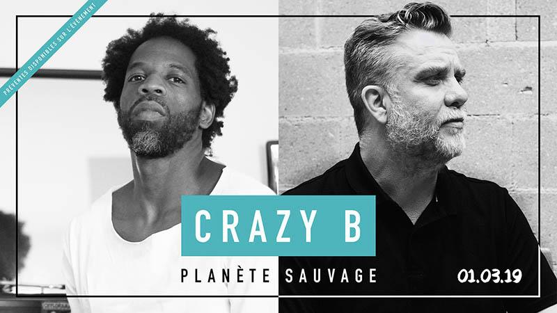 Crazy-B-Planete-Sauvage-1mars2019