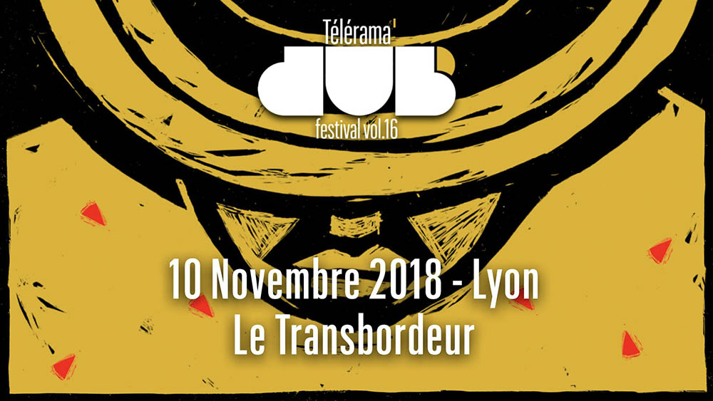 Telerama-Dub-Festival-Transbordeur-10-novembre-2018