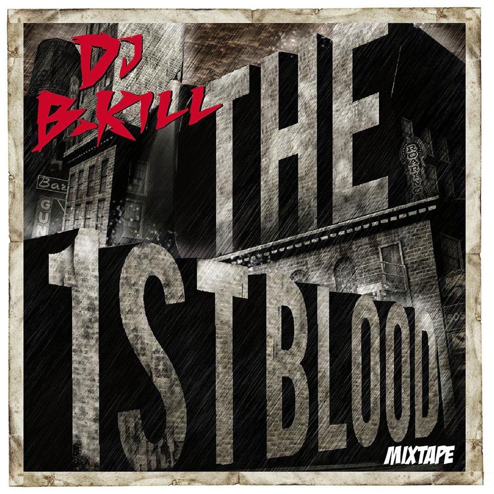 DJ-B-KILL-the-first-blood-mixtape-1