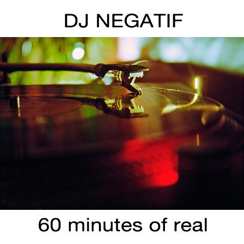 Dj Negatif - 60 minutes of real