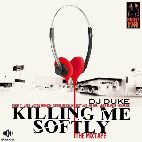 Killing Me Softly Mixtape - Dj Duke